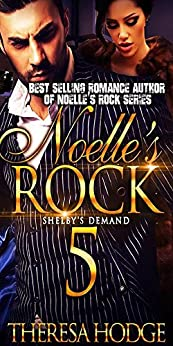 Noelle's Rock 5: Shelby's Demand by [Hodge, Theresa]