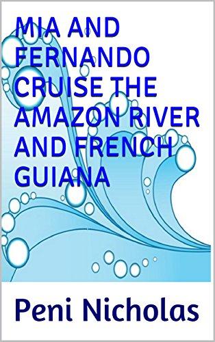 MIA AND FERNANDO CRUISE THE AMAZON RIVER AND FRENCH GUIANA