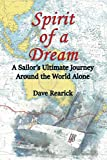 img - for Spirit of a Dream: A Sailor's Ultimate Journey Around the World Alone book / textbook / text book
