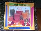Janet's Juice Book, Janet Hazen, 0811803090