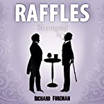 Raffles: Stumped: Raffles, Book 5 | Richard Foreman