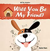 Will You Be My Friend? : A Kid's Self Love and Self-esteem Book (Toto's Adventures 1)