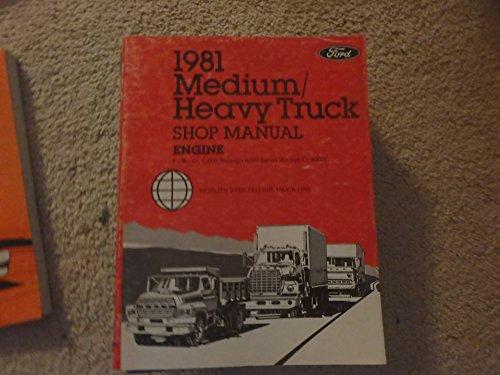 1981 Ford Medium / Heavy Truck Engine Shop Manual: F-, B-, C-, L-600 Through 9000 Series (Except CL-9000)
