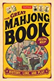 : The Great Mahjong Book: History, Lore, and Play