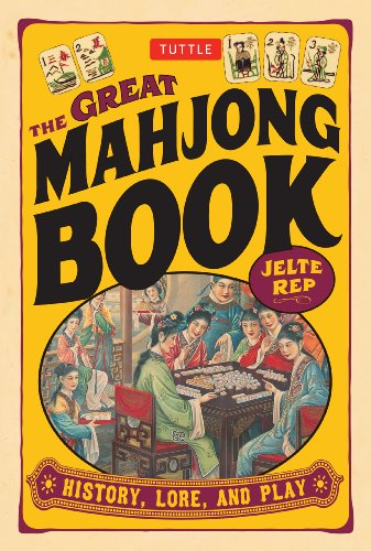 (The Great Mahjong Book: History, Lore, and Play)