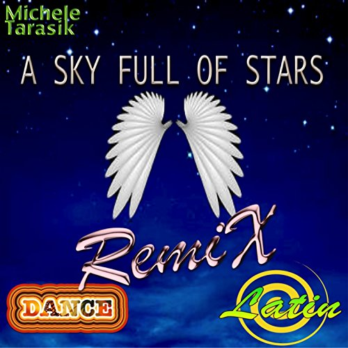 A Sky Full of Stars (Latin Dance Remix) (Sky Of Full Stars Remix)