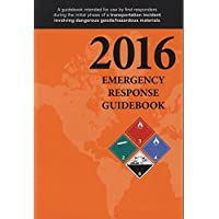 Emergency Response Guidebook: A Guidebook for First Responders During the Initial Phase of a Dangerous Goods/Hazardous Materials Transporation