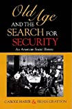 img - for Old Age and the Search for Security: An American Social History (Interdisciplinary Studies in History) book / textbook / text book