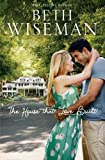The House That Love Built, Beth Wiseman, 1595548890