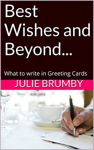 Best Wishes and Beyond...: What to write in Greeting Cards