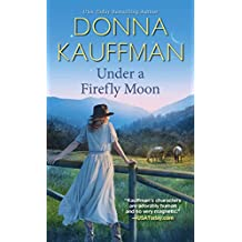 Under a Firefly Moon (Firefly Lake Book 1)