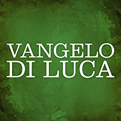 Vangelo di Luca [Gospel of Luke]