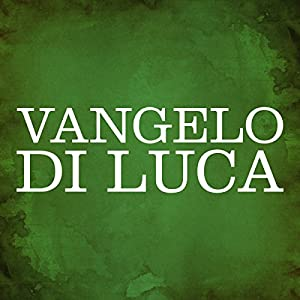 Vangelo di Luca [Gospel of Luke] Audiobook