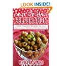 Spice Up Your Celebration: Indian Inspired Recipes for Your Occasions, Holidays & Entertaining
