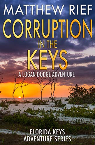 Corruption in the Keys: A Logan Dodge Adventure (Florida Keys Adventure Series Book 6)