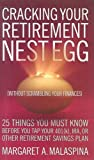 Cracking Your Retirement Nest Egg (Without Scrambling Your Finances), Margaret A. Malaspina, 1576601269