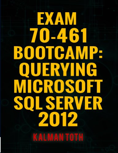 Exam 70-461 Bootcamp: Querying Microsoft SQL Server 2012 Pdf
