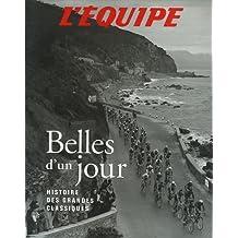 BELLES D'UN JOUR : HISTOIRE DES GRANDES CLASSIQUES