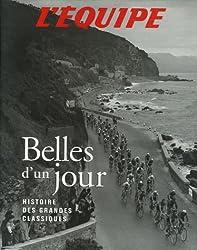 Belles d'un jour, histoire des classiques du cyclisme