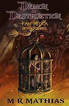 Demon of Destruction (Fantastica Book 3) by [Mathias, M. R.]