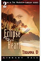 Eclipse of Her Heart (Markham Library Series) (Volume 2) Paperback