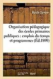 img - for Organisation Pedagogique Des Ecoles Primaires Publiques: Emplois Du Temps Et Programmes Developpes (French Edition) book / textbook / text book