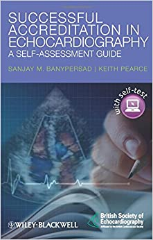 Successful Accreditation in Echocardiography - A Self-Assessment Guide