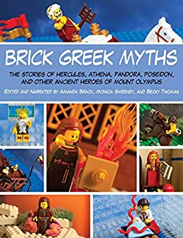 Brick Greek Myths The Stories Of Heracles Athena Pandora Poseidon And Other Ancient Heroes Of Mount Olympus