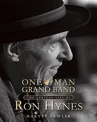 One Man Grand Band: The Lyric Life of Ron Hynes (English Edition)