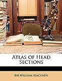 Atlas of Head Sections, William Macewen, 1147574758
