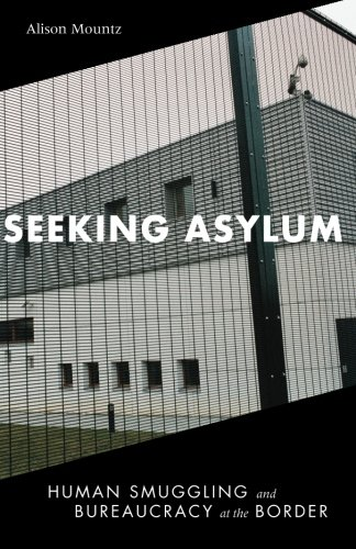 Seeking Asylum: Human Smuggling and Bureaucracy at the Border