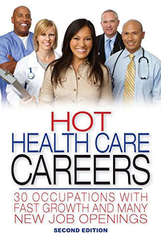 Hot Health Care Careers Occupations With Fast Growth and Many New Job Openings