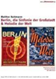 Berlin, die Sinfonie der Großstadt / Melodie der Welt (2 DVDs)