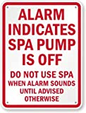 Alarm Indicates Spa Pump Is Off, Do Not Use Spa When Alarm Sounds Until Advised Sign, 30'' x 24''
