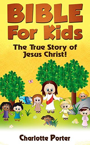 Religion : The True Story of Jesus Christ ( Bible for Kids