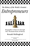 img - for The History of the World s Greatest Most Aggressive Entrepreneurs (History of the World's Greatest...) book / textbook / text book