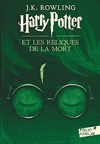 Harry Potter, VII : Harry Potter Et Les Reliques De La Mort  Harry Potter And The Deathly Hallows  Nouvelle Edition French Edition