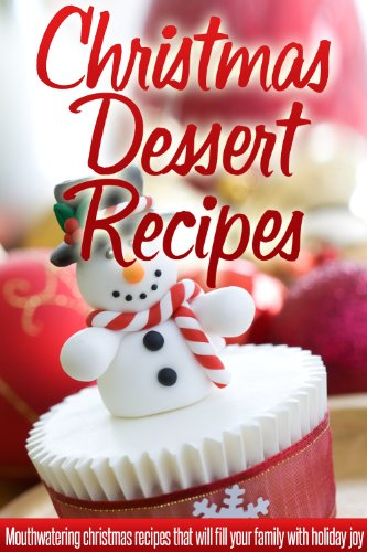 christmas dessert recipes holiday dessert recipes for a wonderful stress free christmas