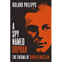 Amazon hot new releases the bestselling new and future a spy named orphan the enigma of donald maclean fandeluxe