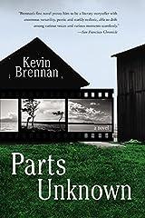 Parts Unknown: A Novel Paperback