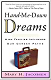 Hand-Me-Down Dreams, Mary H. Jacobsen, 060980264X