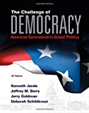 img - for The Challenge of Democracy: American Government in Global Politics (with MindTap  Political Science, 1 term (6 months) Printed Access Card) (I Vote for MindTap) book / textbook / text book