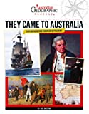 Aust Geographic History They Came To Australia: History Year 4
