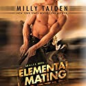 Elemental Mating Audiobook by Milly Taiden Narrated by Tess Irondale, Tyler Donne