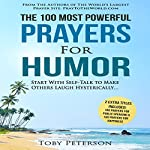 The 100 Most Powerful Prayers for Humor: Start with Self-Talk to Make Others Laugh Hysterically | Toby Peterson
