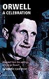 Orwell - A Celebration, George Orwell, 1840029315