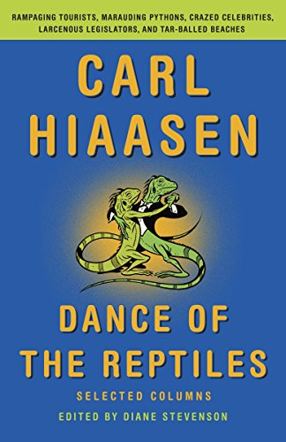 (Dance of the Reptiles: Rampaging Tourists, Marauding Pythons, Larcenous Legislators, Crazed Celebrities, and Tar-Balled Beaches: Selected Columns)