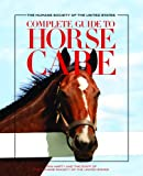 The Humane Society of the United States Complete Guide to Horse Care, Erin Harty and Humane Society of the United States Staff, 1934785008