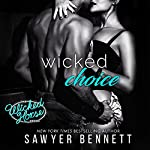 Wicked Choice: The Wicked Horse Vegas, Book 4 | Sawyer Bennett