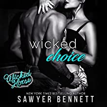Wicked Choice: The Wicked Horse Vegas, Book 4 Audiobook by Sawyer Bennett Narrated by Lance Greenfield, Kirsten Leigh
